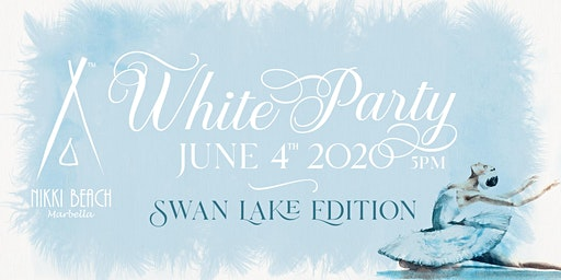 WHITE PARTY 2020 NIKKI BEACH MARBELLA - Swan Lake Edition