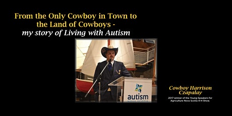 My Story of Living with Autism - Cowboy Harrison Czapalay tickets