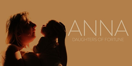 Anna: Daughters of Fortune performance and workshop tickets