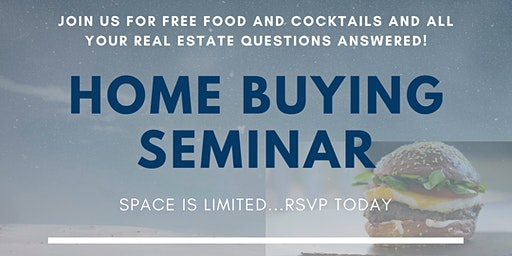Home Buyer Seminar - FREE Food and Drinks