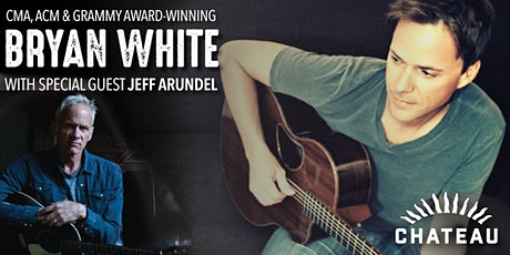 Bryan White with special guest Jeff Arundel at CHATEAU tickets