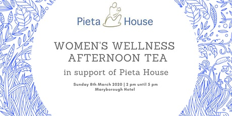 Women's Wellness Afternoon Tea in Support of Pieta House tickets
