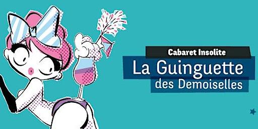 La Guinguette des Demoiselles : cabaret burlesque insolite