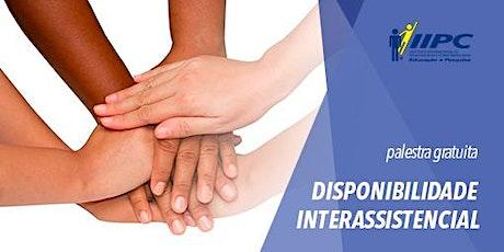 PALESTRA GRATUITA - DISPONIBILIDADE INTERASSISTENCIAL ingressos