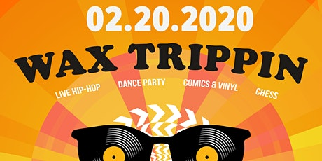 WAX TRIPPIN: Bay Area's Premier Independent Hip-Hop Party & Artist Showcase tickets