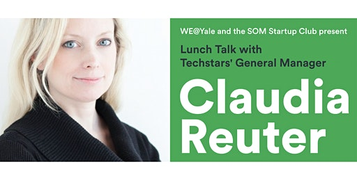 Lunch Talk with Techstars General Manager Claudia Reuter