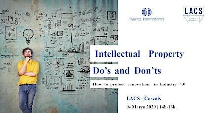 Intellectual Property Do's and Dont's - @LACS Cascais bilhetes