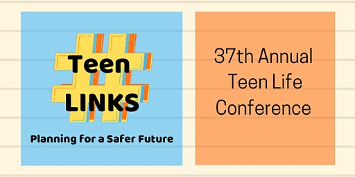 37th Annual Teen Life Conference