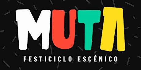 MUTA - FestiCiclo Escénico entradas