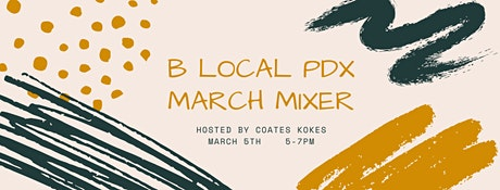 B Local PDX March Mixer tickets