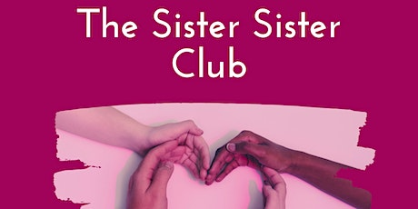 The Sister Sister Club  tickets