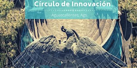 Círculo de Innovación Ags entradas