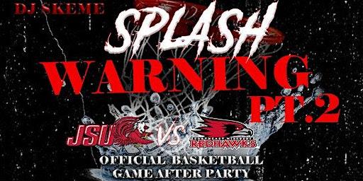 Splash Warning Pt.2