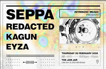 Intrinzic Music Pres. Seppa , Redacted , Kagun , Eyza tickets