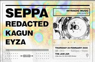 Intrinzic Music Pres. Seppa , Redacted , Kagun , Eyza