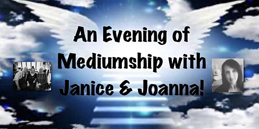 An Evening of Psychic mediumship with Janice & Joanna with An Afternoon Tea