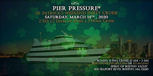 Boston St. Patrick's Weekend Pier Pressure Party Cruise
