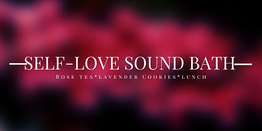 Self-Love Sound Bath & Lunch