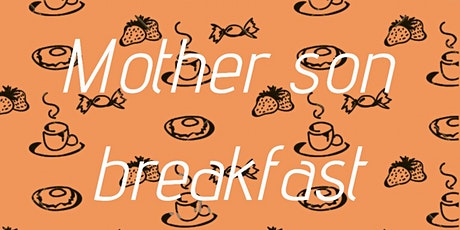 Mother and Son Breakfast tickets