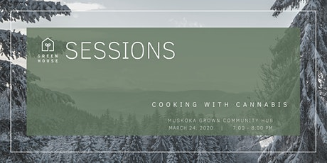 Greenhouse Session: Cooking with Cannabis tickets