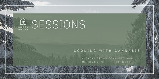 Greenhouse Session: Cooking with Cannabis