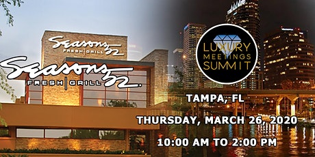 Tampa: Luxury Meetings Summit @ Seasons 52 WestShore Plaza tickets