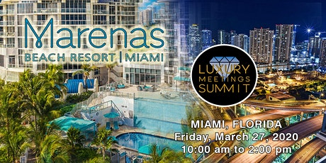 Miami: Luxury Meetings Summit @ Marenas Beach Resort tickets