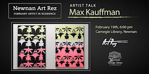 Max Kaufman: Newnan Art Rez Artist Talk