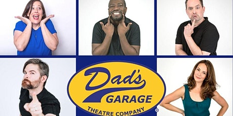 An Evening of Improv Comedy with Dad's Garage tickets