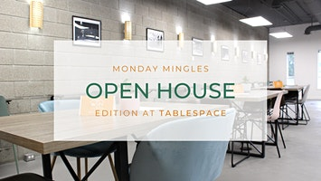Monday Mingles: Open House Edition