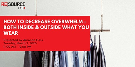 How to Decrease Overwhelm - Both Inside & Outside What you Wear tickets
