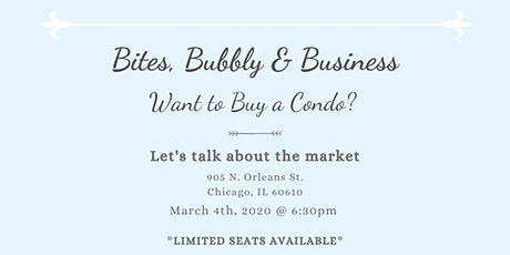 Bites, Bubbly & Business: Want to Buy a Condo? tickets