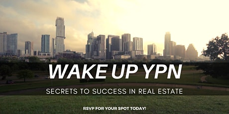 Wake Up YPN: Secrets to Success in Real Estate tickets
