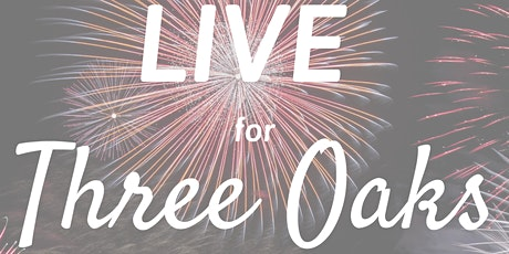 LIVE for Three Oaks tickets