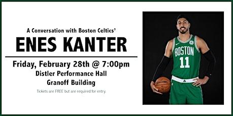 A Conversation with Boston Celtics' Enes Kanter tickets