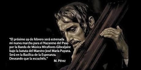 Estreno de Nazareno del Paso de Miguel Pérez el próximo 29 de febrero entradas