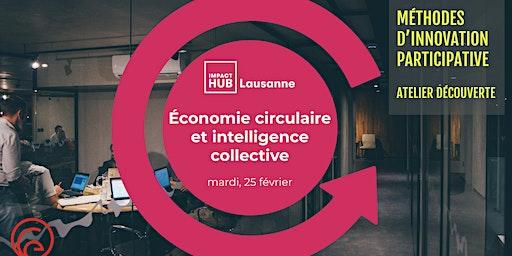 Économie circulaire et Intelligence collective: Méthodes d'innovation