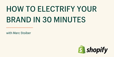 How to Electrify Your Brand in 30 minutes tickets