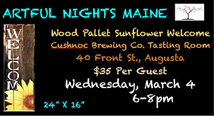 Wood Pallet Sunflower Welcome at Cushnoc Brewing Tasting Room  tickets