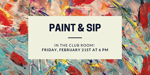Paint and Sip in the Club Room!