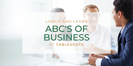 Lunch & Learn: ABC's of Business