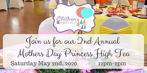2nd Annual Mothers Day Princess Tea  Party
