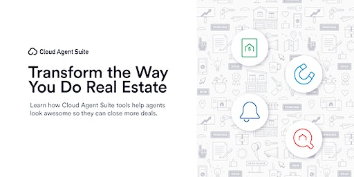 Transform the Way You Do Real Estate with Cloud Agent Suite