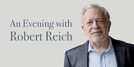 An Evening with Robert Reich tickets