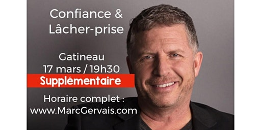 GATINEAU - COMPLET Supplémentaire : 20 avril Achat www.MarcGervais.com