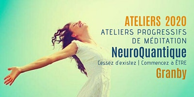 Granby | Ateliers progressifs de méditation NeuroQuantique 1
