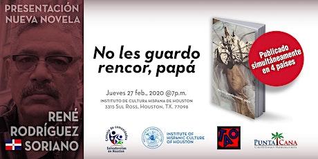 No les guardo rencor, papá - Presentación del escritor René Rodriguez Soria tickets