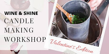 Scentful Escape - Wine & Shine Candle Making Workshop: V-Day Edition tickets