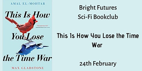 Bright Futures Sci-Fi Book Club: This Is How You Lose the Time War tickets