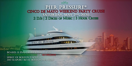 Boston Cinco De Mayo Weekend Pier Pressure Cruise tickets